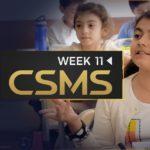 CSMS PH1 – Week 11 Photos